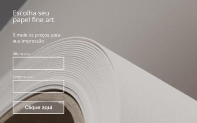 Simule o valor da sua impressão fine art em 17 tipos de papéis diferentes.